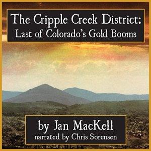 Cripple Creek District Audiobook By Jan MacKell cover art