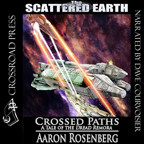 Crossed Paths: A Tale of the Dread Remora (Scattered Earth) Audiobook By Aaron Rosenberg cover art