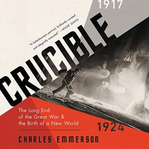 Crucible Audiobook By Charles Emmerson cover art