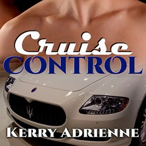 Cruise Control Audiobook By Kerry Adrienne cover art