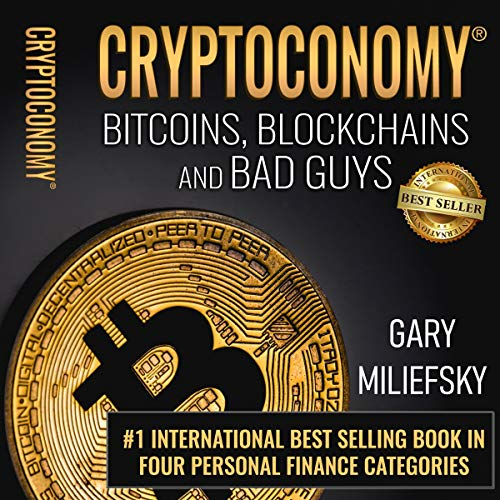Cryptoconomy: Bitcoins, Blockchains & Bad Guys Audiobook By Gary Miliefsky cover art
