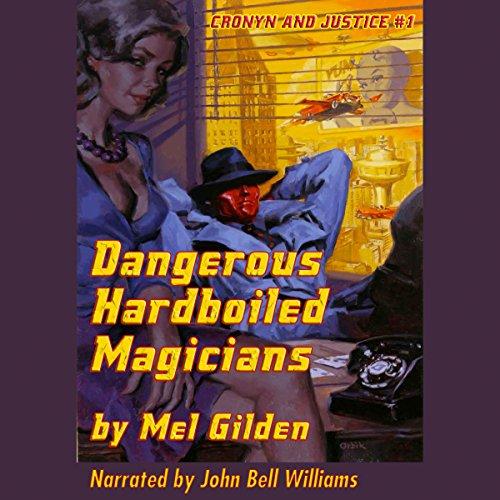 Dangerous Hardboiled Magicians: A Fantasy Mystery Audiobook By Mel Gilden cover art