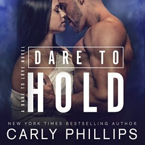 Dare to Hold Audiobook By Carly Phillips cover art
