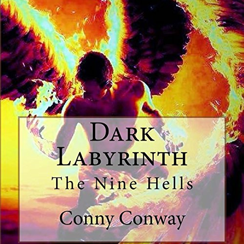 Dark Labyrinth: The Nine Hells Audiobook By Conny Conway cover art