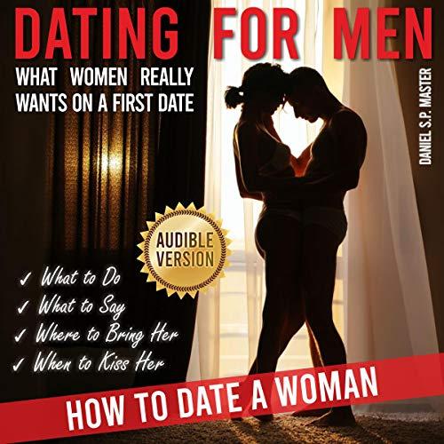 Dating for Men Audiobook By Daniel S.P. Master cover art