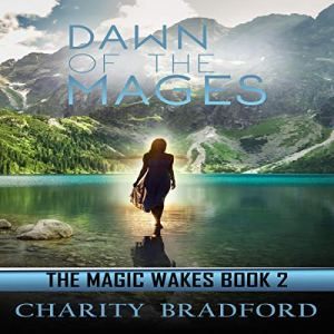 Dawn of the Mages Audiobook By Charity Bradford cover art