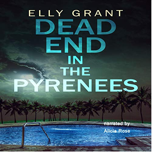 Dead End in the Pyrenees Audiobook By Elly Grant cover art