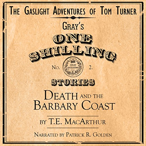 Death and the Barbary Coast Audiobook By T. E. MacArthur cover art