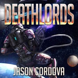Deathlords Audiobook By Jason Cordova cover art