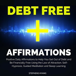 Debt Free Affirmations Audiobook By Stephens Hyang cover art