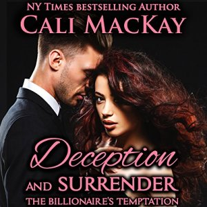 Deception and Surrender: With the Bonus Novella The Billionaire's Reunion Audiobook By Cali MacKay cover art