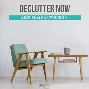 Declutter Now Audiobook By Cerys Hale cover art