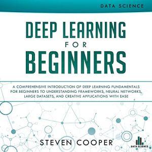Deep Learning for Beginners Audiobook By Steven Cooper cover art