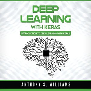 Deep Learning with Keras Audiobook By Anthony Williams cover art