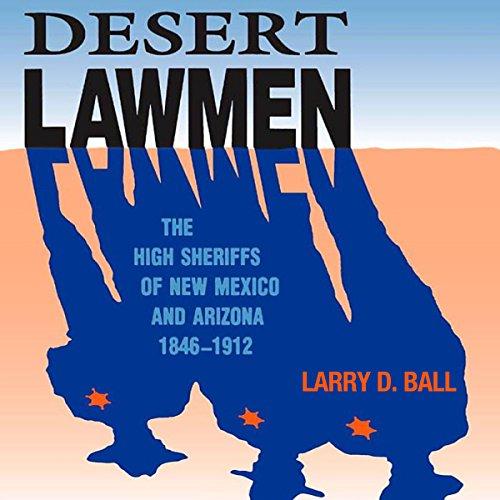 Desert Lawmen Audiobook By Larry D. Ball cover art