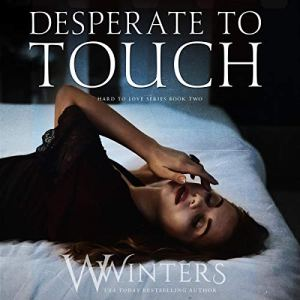 Desperate to Touch Audiobook By W. Winters cover art