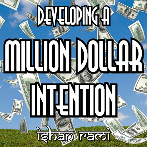 Developing a Million Dollar Intention Audiobook By Ishan Rami cover art