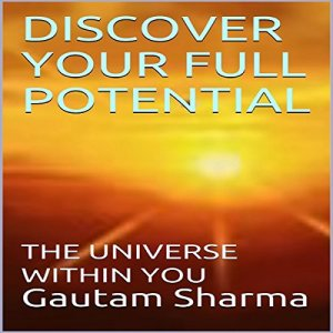 Discover Your Full Potential Audiobook By Gautam Sharma cover art
