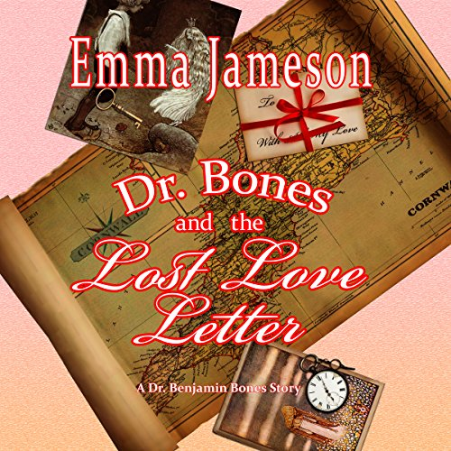 Dr. Bones and the Lost Love Letter: Magic of Cornwall, Book 2 Audiobook By Emma Jameson cover art
