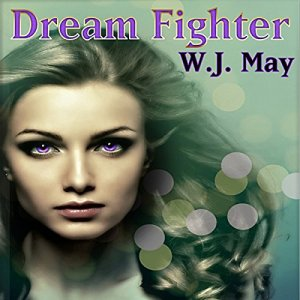 Dream Fighter Audiobook By W.J. May cover art