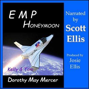 E-M-P Honeymoon: Kelly & Tom Audiobook By Dorothy May Mercer cover art