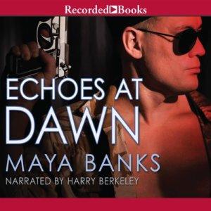 Echoes at Dawn Audiobook By Maya Banks cover art