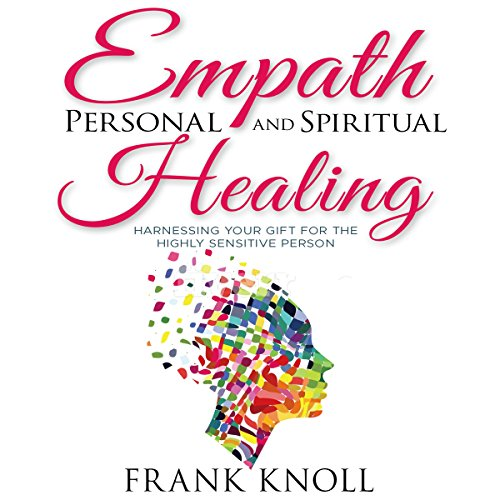 Empath Personal and Spiritual Healing Audiobook By Frank Knoll cover art