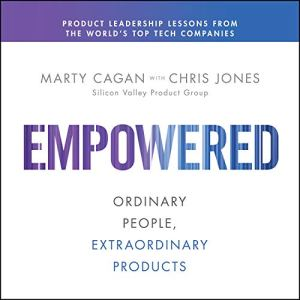 Empowered Audiobook By Marty Cagan, Chris Jones cover art