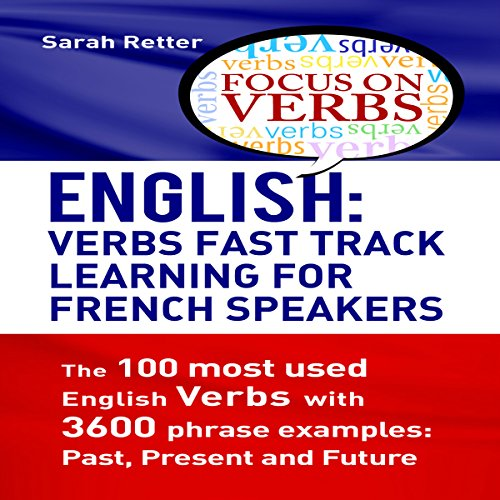 English: Verbs Fast Track Learning for French Speakers Audiobook By Sarah Retter cover art