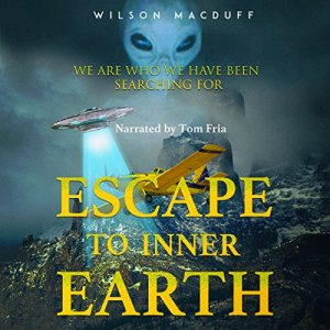 Escape to Inner Earth Audiobook By Wilson Macduff cover art