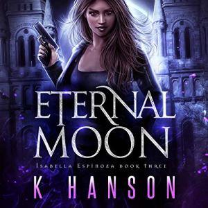 Eternal Moon Audiobook By K Hanson cover art