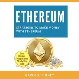 Ethereum: Strategies to Make Money with Ethereum Audiobook By Gavin S. Finney cover art