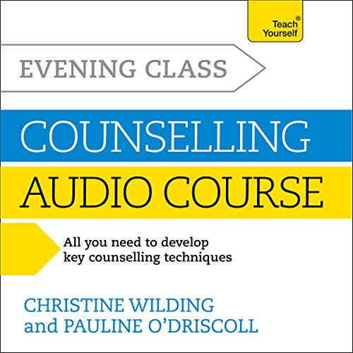 Evening Class Counselling Audiobook By Christine Wilding, Pauline O'Driscoll cover art