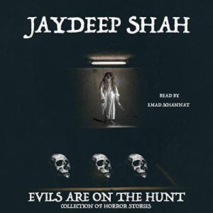Evils Are on the Hunt Audiobook By Jaydeep Shah cover art