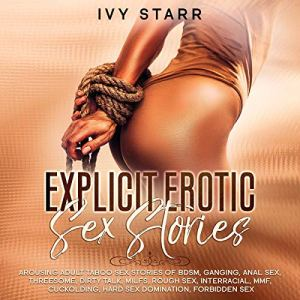 Explicit Erotic Sex Stories Audiobook By Ivy Starr cover art