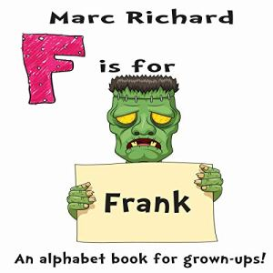 F Is for Frank: An Alphabet Book for Grown-Ups! Audiobook By Marc Richard cover art