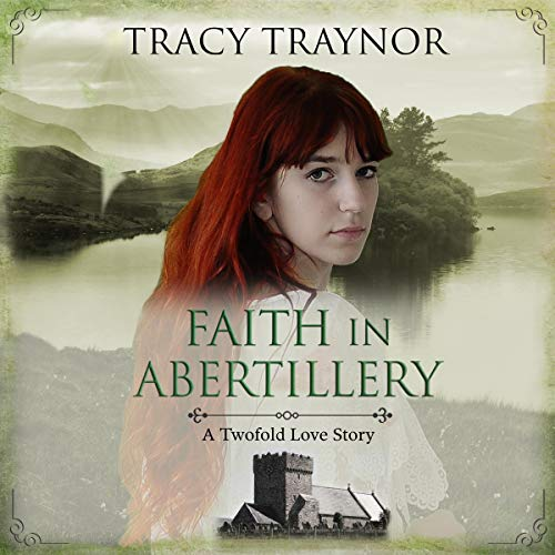 Faith in Abertillery: A Twofold Love Story Audiobook By T N Traynor cover art