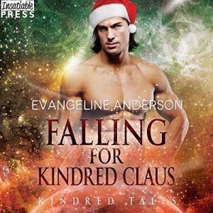 Falling for Kindred Claus Audiobook By Evangeline Anderson cover art
