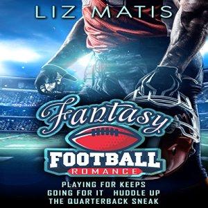 Fantasy Football Romance - Box Set: Seasons 1-4 Audiobook By Liz Matis cover art