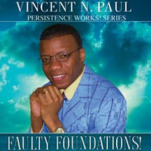 Faulty Foundations! Audiobook By Vincent N. Paul cover art