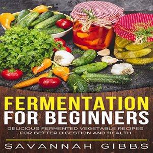 Fermentation for Beginners Audiobook By Savannah Gibbs cover art