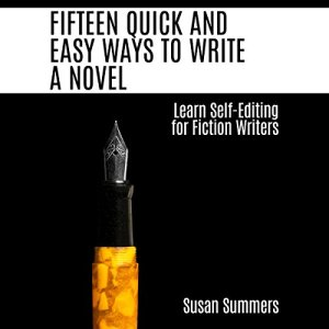 Fifteen Quick and Easy Ways to Write a Novel Audiobook By Susan Summers cover art