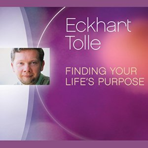 Finding Your Life's Purpose Audiobook By Eckhart Tolle cover art