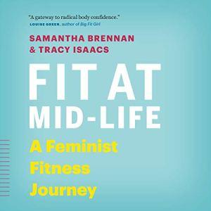 Fit at Mid-Life Audiobook By Samantha Brennan, Tracy Isaacs cover art