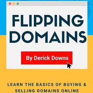 Flipping Domains Audiobook By Derick Downs cover art