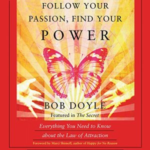 Follow Your Passion, Find Your Power Audiobook By Bob Doyle cover art
