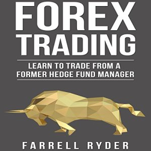 Forex Trading: Learn to Trade from a Former Hedge Fund Manager Audiobook By Farrell Ryder cover art