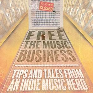 Free the Music Business Audiobook By Adam Cruz cover art