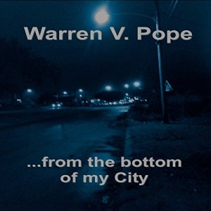...From the Bottom of My City Audiobook By Warren V. Pope cover art