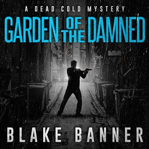 Gardened of the Damned: A Dead Cold Mystery Audiobook By Blake Banner cover art